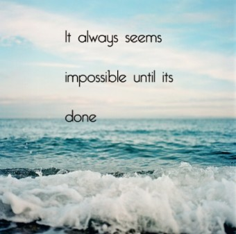 it_always_seems_impossible_until_its_done-533009